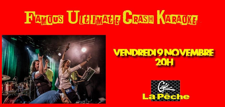 Famous Ultimate Crash Karaoké - 9 nov